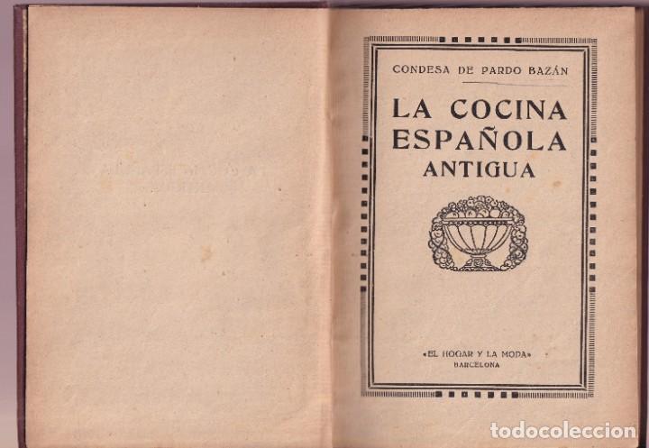 LA COCINA ESPAÑOLA ANTIGUA - CONDESA DE PARDO BAZÁN - CIRCA 1920 (Libros Antiguos, Raros y Curiosos - Cocina y Gastronomía)