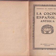 Libri antichi: LA COCINA ESPAÑOLA ANTIGUA - CONDESA DE PARDO BAZÁN - CIRCA 1920. Lote 251486280