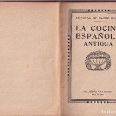 Libros antiguos: LA COCINA ESPAÑOLA ANTIGUA - CONDESA DE PARDO BAZÁN - CIRCA 1920. Lote 251486280