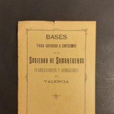 Libros antiguos: BASES PARA SOCORRO A ENFERMOS DE LA SOCIEDAD DE SOMBREREROS PLANCHADORES Y ARMADORES VALENCIA 1900. Lote 251595425