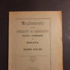 Libros antiguos: REGLAMENTO DE LA FEDERACIÓN DE SOMBREREROS PLANCHADORES Y ARMADORES DE ESPAÑA VALENCIA 1903. Lote 251598325