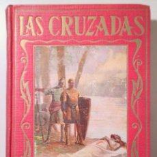 Libri antichi: KELMAN, JUANA HARVEY - SEGRELLES, JOSÉ - LAS CRUZADAS - BARCELONA C. 1930 - ILUSTRADO. Lote 251846520