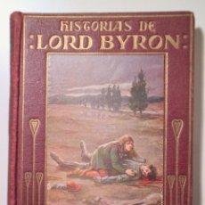 Libros antiguos: BYRON, LORD - HISTORIAS DE LORD BYRON - BARCELONA S.A. - ILUSTRADO. Lote 251846630