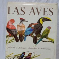 Libros antiguos: LAS AVES OLIVER AUSTIN ILUSTRADOR ARTHUR SINGER. Lote 251859255
