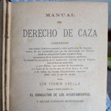 Libri antichi: MANUAL DEL DERECHO DE CAZA POR DON FERMÍN ABELLA 1883. Lote 251928465