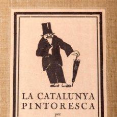 Libros antiguos: XAVIER NOGUÉS - LA CATALUNYA PINTORESCA - 1ª ED. 1919. Lote 251975955