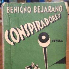 Libros antiguos: BENIGNO BEJARANO - CONSPIRADORES - 1933 - LA HERENCIA DE MI TIO - EDICIONES JUVENAL. Lote 252003530