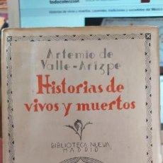 Libros antiguos: HISTORIAS DE VIVOS Y MUERTOS. LEYENDAS, TRADICIONES Y SUCEDIDOS DEL MÉXICO VIRREINA. 1936. Lote 252150470