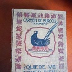 Libros antiguos: ¿QUIERE UD. COMER BIEN? CARMEN DE BURGOS. Lote 252217465