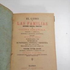 Livros antigos: EL LIBRO DE LAS FAMILIAS. COCINA ESPAÑOLA. 1922 MADRID. LEOCADIO LÓPEZ. MANUAL PRACTICO.. Lote 252277420