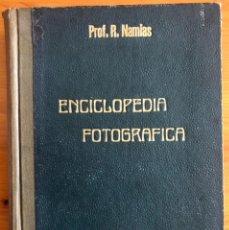 Libros antiguos: FOTOGRAFIA- ENCICLOPEDIA FOTOGRAFICA- RODOLFO NAMIAS 1935. Lote 252338030