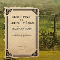 Libros antiguos: LIBRO ESPAÑOL DE PATRONES AVÍCOLAS. FACSÍMIL DE LA ED. A COLOR DE 1953 GALLINAS HUEVOS POLLOS GALLOS. Lote 252407540