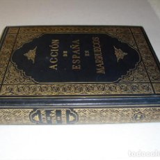 Libros antiguos: ACCION DE ESPAÑA EN MARRUECOS. Lote 252572595