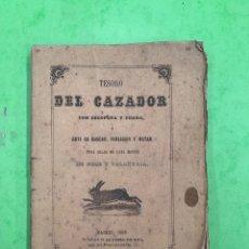 Livres anciens: TESORO DEL CAZADOR CON ESCOPETA Y PERRO 1865. Lote 253104935