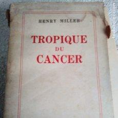 Libros antiguos: TROPIQUE DU CANCER DE HENRY MILLER. Lote 252968270