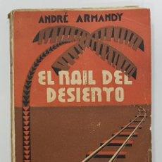 Libros antiguos: ANDRÉ ARMANDY. EL RAIL DEL DESIERTO. 1933. M. AGUILAR. TRADUCCIÓN ARTURO REY MARZAL. Lote 253148700