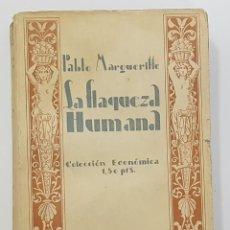 Libros antiguos: 1923. PABLO MARGUERITTE. LA FLAQUEZA HUMANA. RIVADENEYRA. Lote 253152820