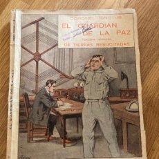 Libros antiguos: EL GUARDIAN DE LA PAZ - CORONEL IGNOTUS - BIBLIOTECA NOVELESCO-CIENTIFICA - 1923. Lote 253219015