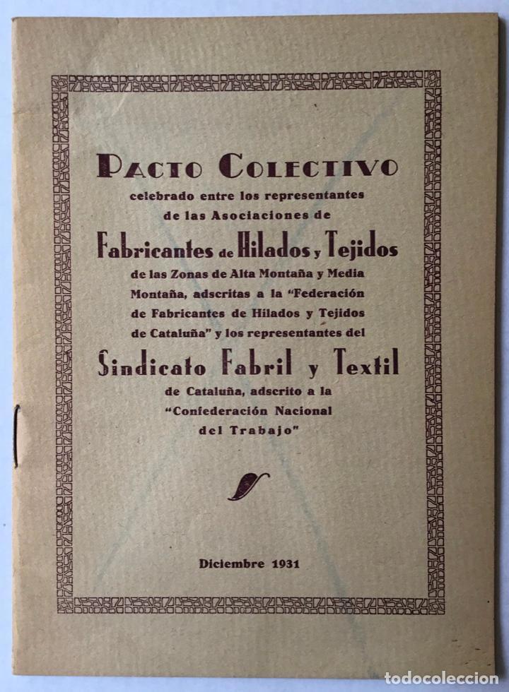 PACTO COLECTIVO CELEBRADO ENTRE LOS REPRESENTANTES DE LAS ASOCIACIONES DE FABRICANTES DE HILADOS... (Libros Antiguos, Raros y Curiosos - Historia - Otros)
