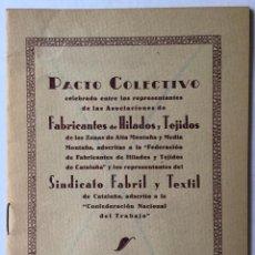 Libros antiguos: PACTO COLECTIVO CELEBRADO ENTRE LOS REPRESENTANTES DE LAS ASOCIACIONES DE FABRICANTES DE HILADOS.... Lote 123149040