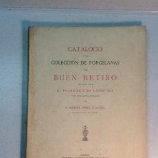 Libros antiguos: CATÁLOGO DE LA COLECCIÓN DE PORCELANAS DEL BUEN RETIRO DE FRANCISCO DE LA IGLESIA (1908). Lote 253582180
