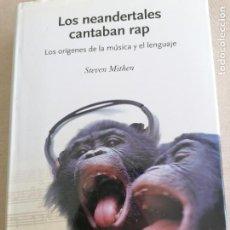 Libri antichi: LOS NEANDERTALES CANTABAN RAP. LOS ORÍGENES DE LA MÚSICA Y EL LENGUAJE. STEVEN MITHEN. CRITICA. Lote 253625555