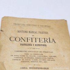 Libros antiguos: INTERESANTE OBRA TESORO DEL CONFITERO Y REPOSTERO. MANUAL PRÁCTICO. OBRA INDISPENSABLE.MADRID. 1896.. Lote 253895830