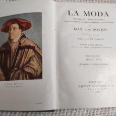 Libros antiguos: LA MODA HISTORIA DEL TRAJE EN EUROPA.TOMO II SIGLO XVI / MAX VON BOEHN 1928. Lote 253897885