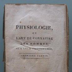 Libros antiguos: PHYSIOLOGIE OU L'ART DE CONNAÎTRE LES HOMMES SUR LEUR PHYSIONOMIE OUVRAGE EXTRAIT DE LAVATER ET .... Lote 253960585