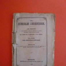 Libros antiguos: LOS HOMBRES INGENIOSOS GUIA SEGURA PARA ENCONTRAR OCUPACION BARCELONA 1868. Lote 254067560