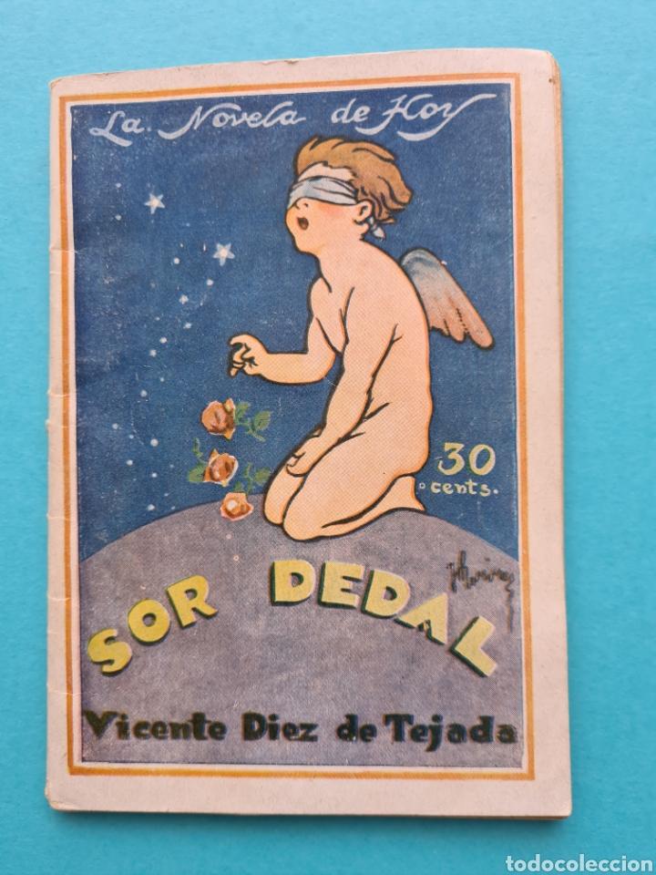 SOR DEDAL - VICENTE DIEZ DE TEJADA - COL. LA NOVELA DE HOY Nº 328 AÑO 1928 ILUSTRACIONES DE RAMIREZ (Libros Antiguos, Raros y Curiosos - Literatura - Otros)