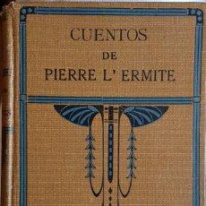 Libros antiguos: CUENTOS DE PIERRE L´ERMITE 1920 - TOMO I. Lote 254221835