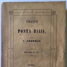 Libros antiguos: NOUVELLES ÉTUDES DE COUPE DES PIERRES. TRAITÉ THÉORIQUE ET PRATIQUE DES PONTS BIAIS. - ADHÉMAR, J.. Lote 123153799
