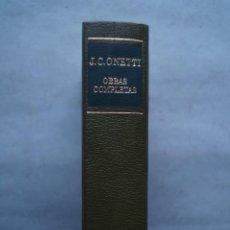 Libros antiguos: OBRAS COMPLETAS. J.C. ONETTI.. Lote 254352855