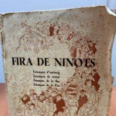 Libros antiguos: FIRA DE NINOTS. VALENTÍ CASTANYS. SIN FECHA DEFINIDA. BARCELONA.. Lote 254354065