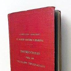 Libros antiguos: INSTRUCCIONES PARA LOS TRABAJOS TOPOGRÁFICOS. (M., 1907) MAPAS EXPLICATIVOS, GRÁFICOS Y HOJA PLE. Lote 254354080