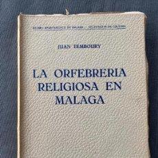 Libros antiguos: LA ORFEBRERÍA RELIGIOSA EN MÁLAGA , JUAN TEMBOURY , VOLUMEN IV , 1948 .. Lote 254363760