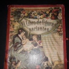 Libros antiguos: EL LIBRO DE FIGURAS PARLANTES. Lote 254394965