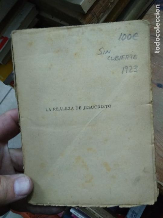 LA REALEZA DE JESUCRISTO, R. P. FÉLIX, S. J. 1923. L.24947 (Libros antiguos (hasta 1936), raros y curiosos - Literatura - Narrativa - Otros)