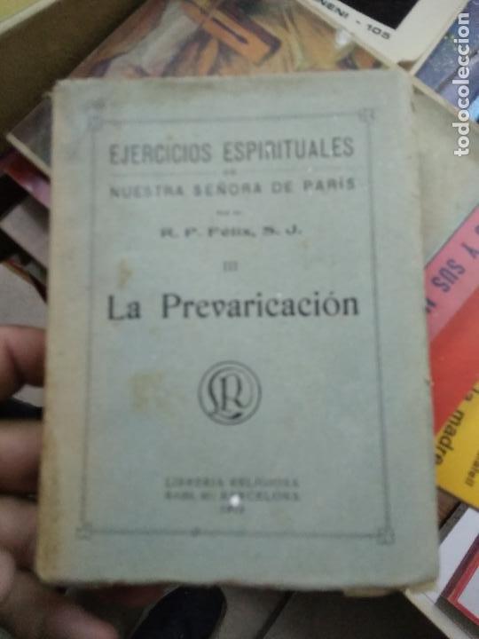 LA PREVARICACIÓN, R. P. FÉLIX. 1922. L.24978 (Libros antiguos (hasta 1936), raros y curiosos - Literatura - Narrativa - Otros)