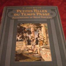 Libros antiguos: J.JACQUIN PETITES FILLES DU TEMPS PASSÉ ILLUSTRATIONS DE RENE VINCENT,1929. Lote 254438475