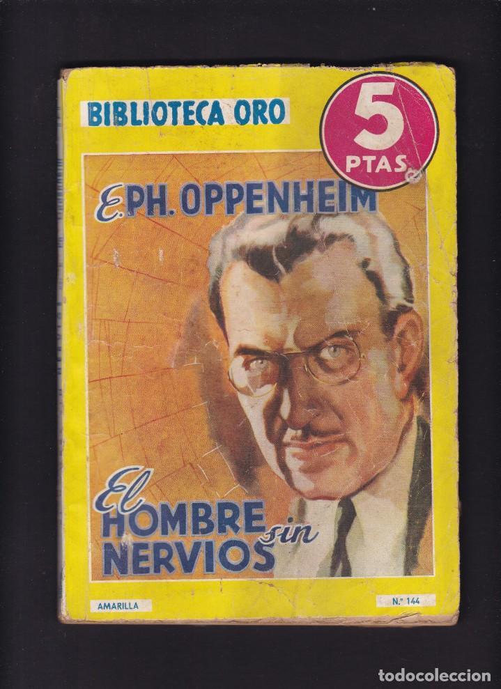 EL HOMBRE SIN NERVIOS - E. PH. OPPENHEIM - EDITORIAL MOLINO 1943 / Nº 144 (Libros antiguos (hasta 1936), raros y curiosos - Literatura - Narrativa - Otros)