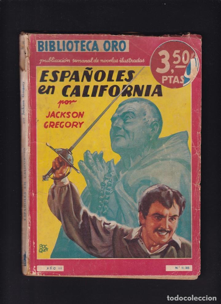 ESPAÑOLES EN CALIFORNIA - JACKSON GREGORY - EDITORIAL MOLINO 1941 / Nº II . 38 (Libros antiguos (hasta 1936), raros y curiosos - Literatura - Narrativa - Otros)