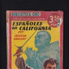 Libros antiguos: ESPAÑOLES EN CALIFORNIA - JACKSON GREGORY - EDITORIAL MOLINO 1941 / Nº II . 38. Lote 254502805