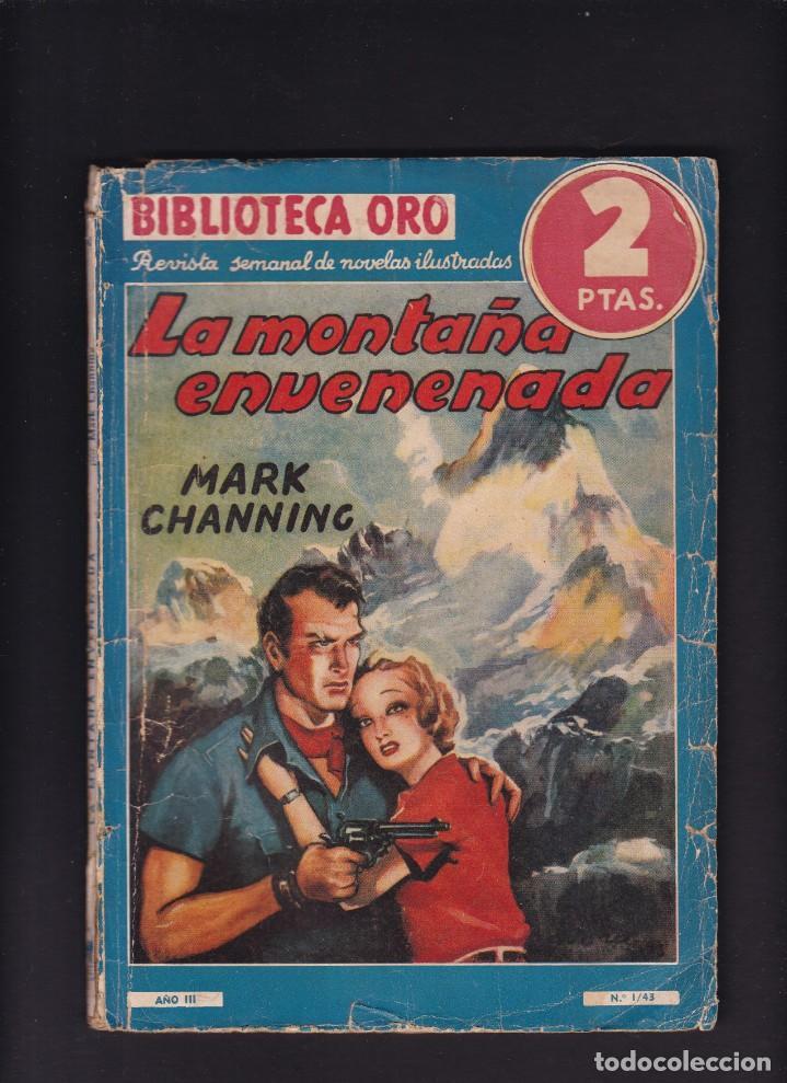 LA MONTAÑA ENVENENADA - MARK CHANNING - EDITORIAL MOLINO 1940 / Nº 1 . 43 (Libros antiguos (hasta 1936), raros y curiosos - Literatura - Narrativa - Otros)