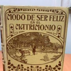 Livros antigos: MODO DE SER FELIZ EN EL MATRIMONIO. VERSIÓN ESPAÑOLA JOSÉ PABLO RIBAS. MONTANER Y SIMÓN EDITORES.. Lote 254508890