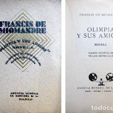 Libros antiguos: MIOMANDRE (Y) GÓMEZ DE LA MATA. OLIMPIA Y SUS AMIGOS. [Y:] COMO UNA SOMBRA. S.A. (HACIA 1928).. Lote 254509035