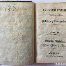 Libros antiguos: FR. GERUNDIO. PERIÓDICO SATÍRICO DE POLÍTICA Y COSTUMBRES. TOMO X. DUODECIMO TRIMESTRE. ABRIL, .... Lote 254513235
