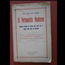 Livres anciens: EL PERFUMISTA MODERNO. VERDADERO ARSENAL DE RECETAS PARA HACER POR SI MISMO TODA CLASES DE PERFUMES.. Lote 254531610