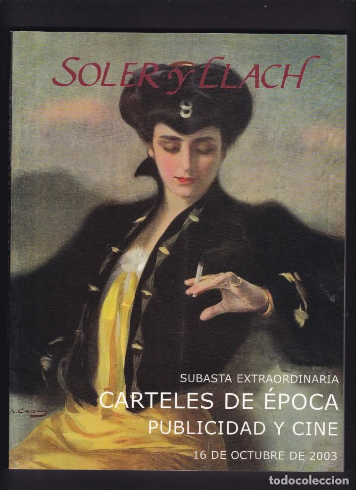 CARTELES DE PUBLICIDAD Y CINE ANTIGUOS - CATALOGO SUBASTA - SOLER Y LLACH / OCTUBRE 2003 (Libros Antiguos, Raros y Curiosos - Bellas artes, ocio y coleccionismo - Otros)